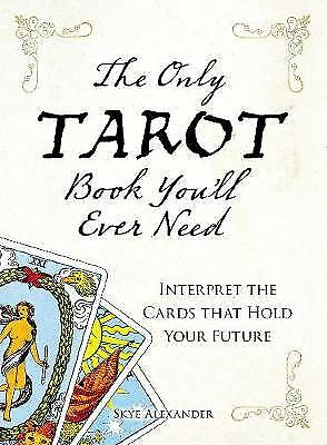 The Only Tarot Book You'll Ever Need, Alexander, Skye