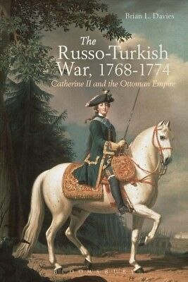Russo-Turkish War, 1768-1774 : Catherine II and the Ottoman Empire, Paperback...