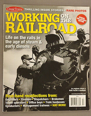 WORKING ON THE RAILROAD, Classic Trains Collectors Edition, 2011; LN