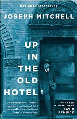 Up in the Old Hotel Joseph Mitchell Vintage Revised Brand: Pantheon Anglais
