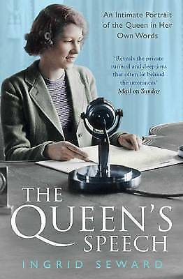 The Queen's Speech: An Intimate Portrait of the Queen in her Own Words by Seward