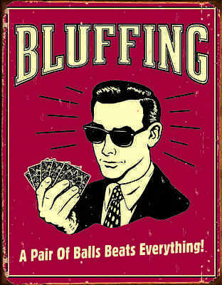 "TIN SIGN- ""Bluffing-  Pair of Balls "" Poker Beer  Bar, Man Cave METAL Wall  Art"