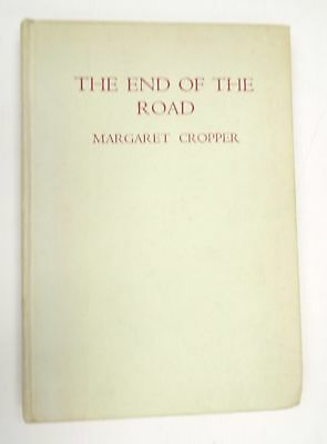 THE END OF THE ROAD & Other Poems Hardback Book By M CROPPER Dated 1935 - M16