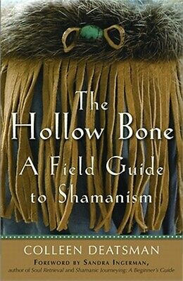 The Hollow Bone: A Field Guide to Shamanism (Paperback or Softback)