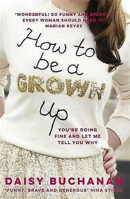 How to Be a Grown-Up, Buchanan, Daisy