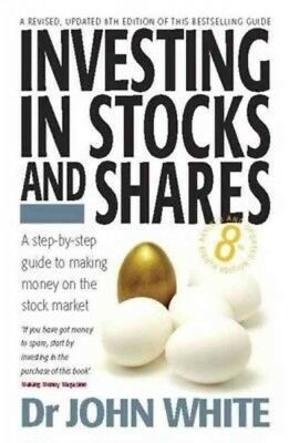 Investing in Stocks & Shares 8th Edition : A Step-by-step Guide to Making Mon...