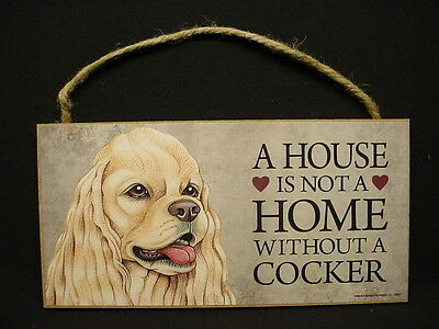 COCKER SPANIEL A House Is Not A Home DOG wood SIGN Wall PLAQUE buff blonde puppy