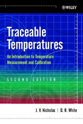 Traceable Temperatures 'An Introduction to Temperature Measurement and Calibrati