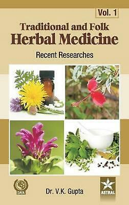 Traditional and Folk Herbal Medicine: Recent Researches Vol. 1 by Vijay Kumar Gu