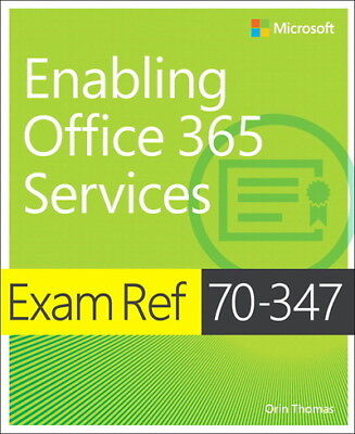 Exam ref 70-347 enabling office 365 services by Orin Thomas (Paperback /