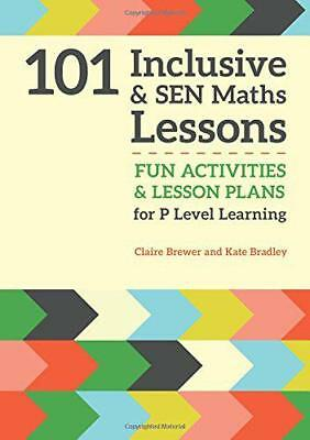 101 Inclusive and SEN Maths Lessons: Fun Activities and Lesson Plans for P Level