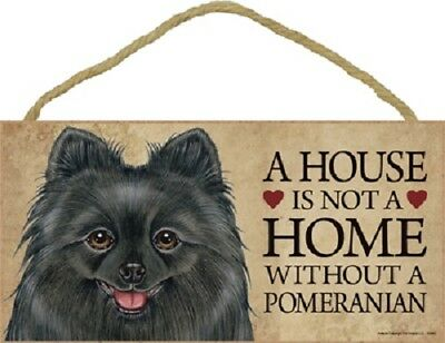 POMERANIAN A House Is Not Home DOG wood SIGN wall hanging PLAQUE black Pom puppy