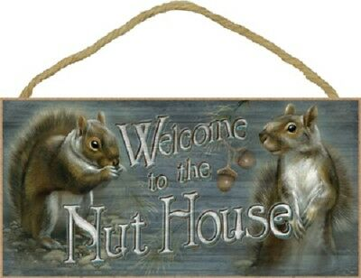 WELCOME TO THE NUT HOUSE Wood 5 x 10 SQUIRREL SIGN wall NOVELTY PLAQUE USA MADE