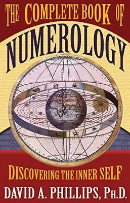 The Complete Book of Numerology: Discovering the Inner Self-David A Phillips