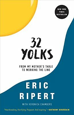 32 Yolks: From My Mother's Table to Working the Line-Eric Ripert, Veronica Chamb