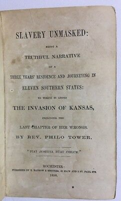 1856 Slavery Unmasked Philo Tower A Slavery Supporter Until His Trip Down South