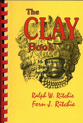 The Clay Book Its Tech,handling & App in an art studio by Ralph W. Ritchie 2000