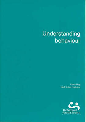 Understanding behaviour by Fiona May|National Autistic Society (Paperback)