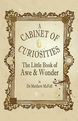 Little Book of Awe and Wonder: A cabinet of curiosities by Matthew Mcfall Paperb