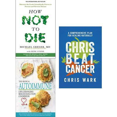 Chris Beat Cancer and How Not To Die 3 Books Collections Set Medical Autoimmune