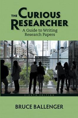 The Curious Researcher: A Guide to Writing Research Papers [8th Edition]
