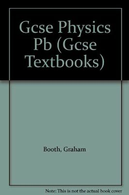 GCSE Physics: Homework Book (GCSE Textbooks for Schools),Graham Booth