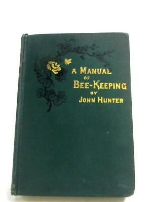 A Manual Of Bee-Keeping (John Hunter - 1884) (ID:37687)