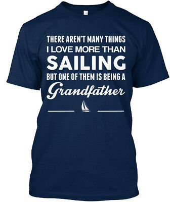 Sailing Grandfather - There Arent Many Things I Love Standard Unisex T-shirt