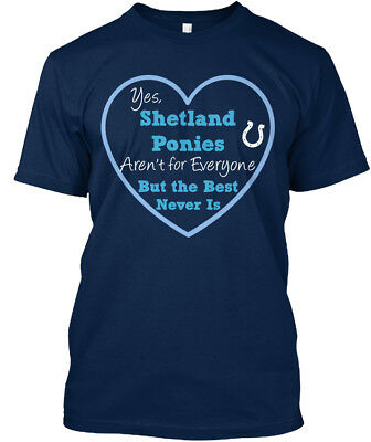 ~ Shetland Ponies - Yes Arent For Everyone But The Best Standard Unisex T-shirt