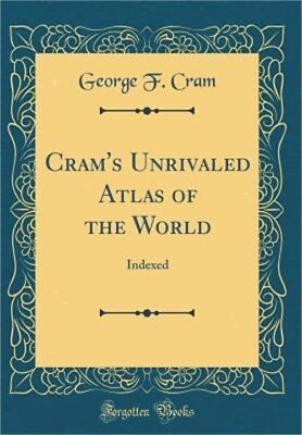 Cram's Unrivaled Atlas of the World: Indexed (Classic Reprint) (Hardback or Case