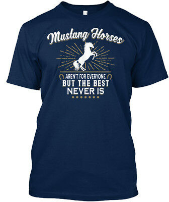 One-of-a-kind Mustang Horses Arent For Everyone - Aren't Standard Unisex T-shirt
