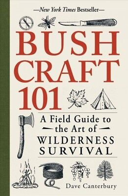 Bushcraft 101 : A Field Guide to the Art of Wilderness Survival, Paperback by...