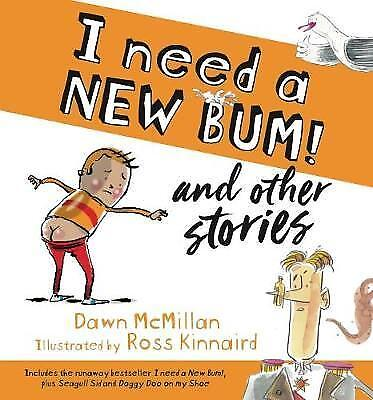 I Need A New Bum! And Other Stories Picture Book By Dawn Mcmillan