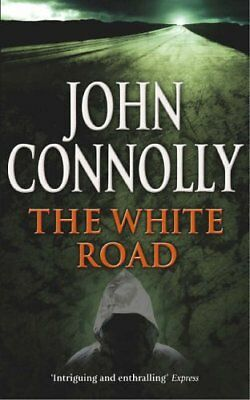 The White Road: A Charlie Parker Thriller: 4,John Connolly- 9780340821206