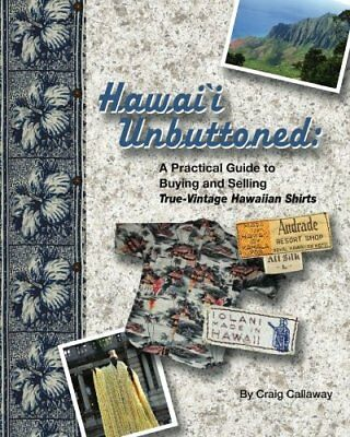 Hawai`i Unbuttoned: A Practical Guide to Buying and Selling True-Vintage Hawa…