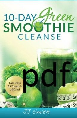 (PDF.EPUB)10-Day Green Smoothie Cleanse: Lose Up to 15 Pounds by JJ Smith !!!