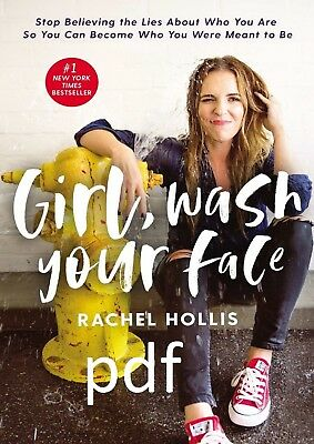 [PDF] Girl, Wash Your Face 2018 by Rachel Hollis (E-B00K||E-MAILED)