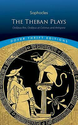 The Theban Plays: Oedipus Rex, Oedipus at Colonus and Antigone by Sophocles (Eng