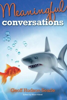 MEANINGFUL CONVERSATIONS, Hudson-Searle, Geoff, 9781785898501