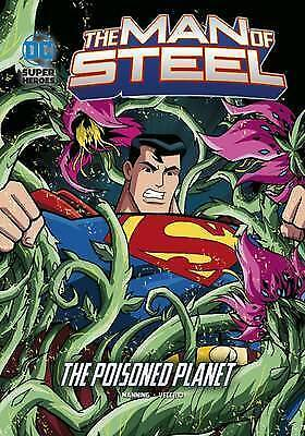The Poisoned Planet (DC Super Heroes: The Man of Steel) by Manning, Matthew K.,