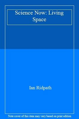 Science Now: Living Space,Ian Ridpath