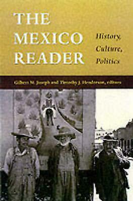 The Mexico Reader: History, Culture, Politics by Gilbert M. Joseph (English) Pap