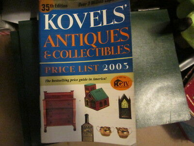 Kovels' Antiques and Collectibles Price List 2003 by Ralph M. Kovel and Terry H.