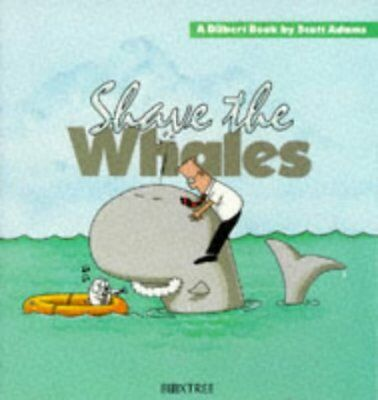 (Good)-Dilbert: Shave the Whales (Hardcover)-Scott Adams-0752208497