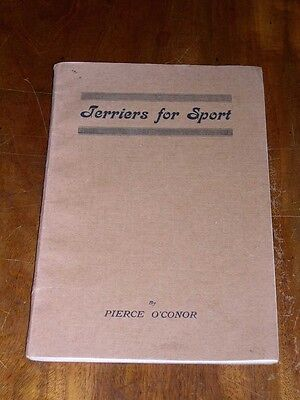 """Rare """"terriers For Sport"""" Dog Book By O'conor 1St 1922 Badger Baiting Sealyham"""