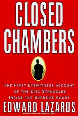 Closed Chambers: The First Eyewitness Account of the Epic ... by Lazarus, Edward