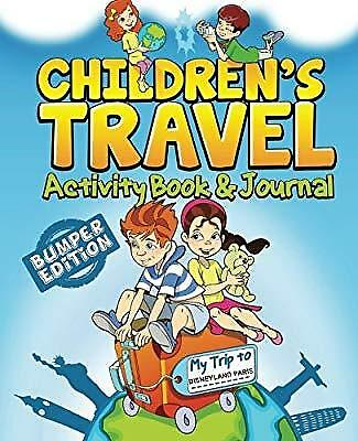 Childrens Travel Activity Book & Journal: My Trip to Disneyland Paris, TravelJou
