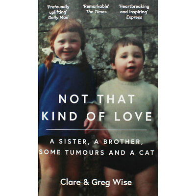 Not That Kind of Love by Clare & Greg Wise (Paperback), New Arrivals, Brand New