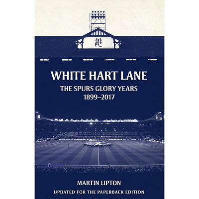 White Hart Lane - The Spurs Glory Years 1899-2017, Non Fiction Books, Brand New