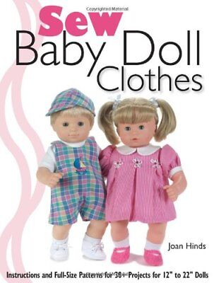 Sew Baby Doll Clothes: Instructions and Full-size Patterns for 30+ Projects f…